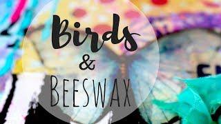 Birds & Beeswax