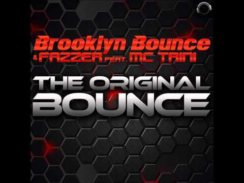Brooklyn Bounce & FAZZER ft. MC Trini - The Original Bounce