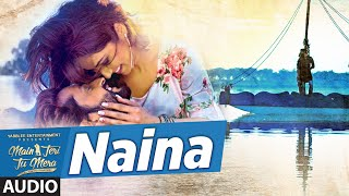 Roshan Prince Naina Audio Song   Main Teri Tu Mera   Latest Punjabi Movie 2016