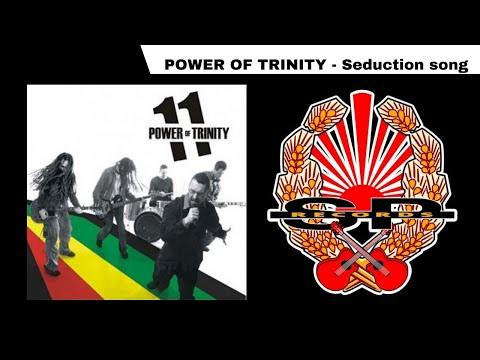 POWER OF TRINITY - Seduction Song (audio)