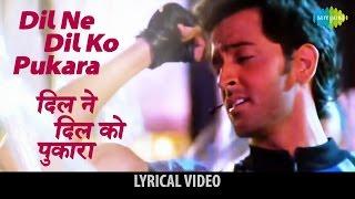 Video Dil Ne Dil Ko Pukara with lyrics   दिल ने दिल को पुकारा गाने के बोल   Kaho Naa Pyar Hai MP3, 3GP, MP4, WEBM, AVI, FLV Juli 2018