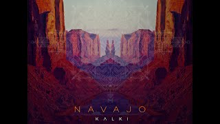 FREE DOWNLOAD IN HIGH QUALITY: http://bit.ly/Kalki-Navajo-FreeDL Also Available on SOUNDCLOUD: http://bit.ly/Kalki-Navajo-Soundcloud Subscribe: http://bit.ly...