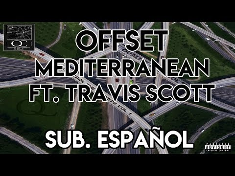 Offset - Mediterranean ft. Travis Scott (Subtitulado al Español)
