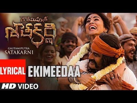 Ekimeedaa Lyrical Video Song || Gautamiputra Satakarni || Nandamuri Balakrishna, Shriya Saran