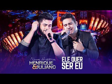 Henrique e Juliano - Ele Quer Ser Eu - DVD Novas Histórias - Ao vivo em Recife