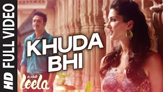 Khuda Bhi  Full Video Song   Sunny Leone   Mohit Chauhan   Ek Paheli Leela
