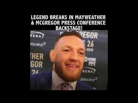LEGEND BREAKS IN MAYWEATHER AND MCGREGOR PRESS CONFERENCE BACKSTAGE.