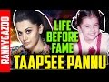 Taapsee Pannu biography - Profile, bio, family, age, wiki, biodata & early life - Life Before Fame