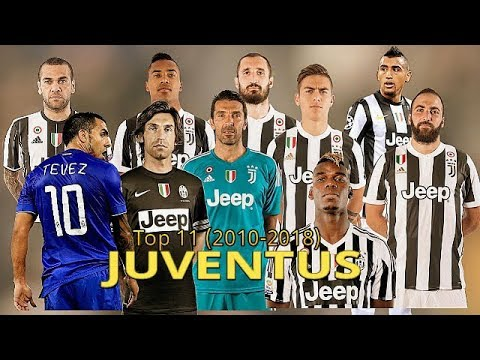 JUVENTUS Top 11 Dream Team (2010-2018) | HD