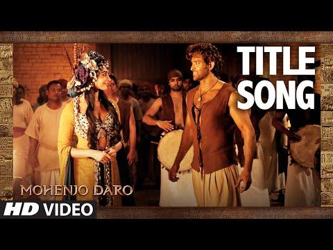 MOHENJO DARO TITLE Vide Song Hrithik Roshan Pooja Hegde