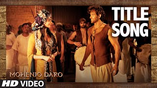 Nonton MOHENJO DARO TITLE SONG | Hrithik Roshan & Pooja Hegde | A.R. RAHMAN, ARIJIT SINGH | T-Series Film Subtitle Indonesia Streaming Movie Download