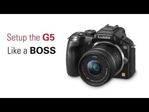 How To Set Up Your Panasonic Lumix G5 Like a BOSS!