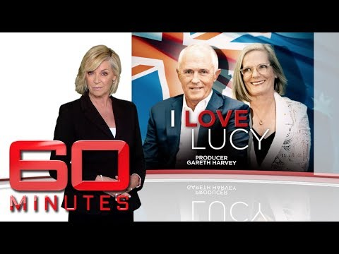 I love Lucy - Exclusive access interviewing Prime Minister Malcolm Turnbull  60 Minutes Australia