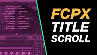 Final Cut Pro X Beginner Tutorial: Create a Title Credit Roll (Scrolling Credits)