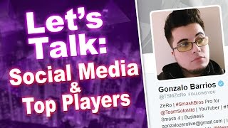 Let's Talk: Social Media & Top Players by ZeRo