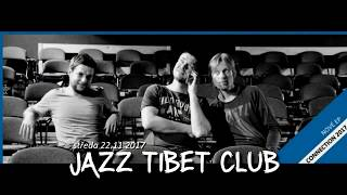 Video Videopozvánka do Jazz Tibet Clubu 22.11.2017/20:00