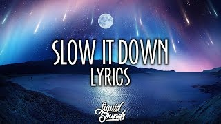 Video Charlie Puth - Slow It Down (Lyrics) MP3, 3GP, MP4, WEBM, AVI, FLV Juni 2018