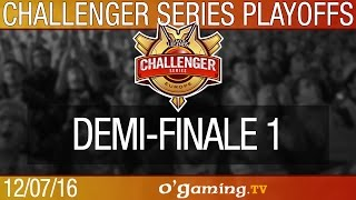 Demi-finale 1 - Challenger Series EU Summer - Playoffs