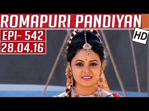 Romapuri-Pandiyan-Epi-542-Tamil-TV-Serial-28-04-2016-Kalaignar-TV