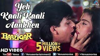Video Yeh Kaali Kaali Aankhen | Baazigar | Shahrukh Khan & Kajol | HD VIDEO | 90's Bollywood Hindi Song MP3, 3GP, MP4, WEBM, AVI, FLV Maret 2019