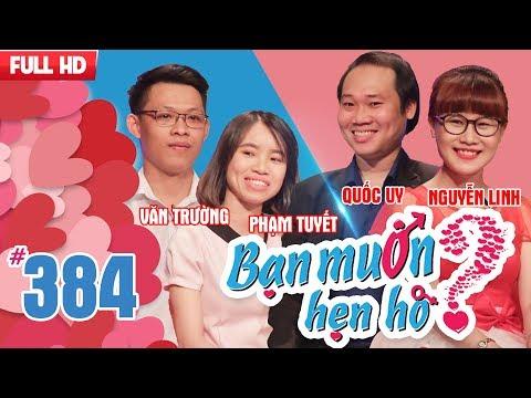 BẠN MUỐN HẸN HÒ | Tập 384 UNCUT | Văn Trường - Phạm Tuyết | Quốc Uy - Nguyễn Linh | 140518