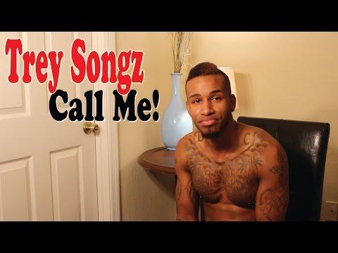 Sexy Trey Songz Call Me!