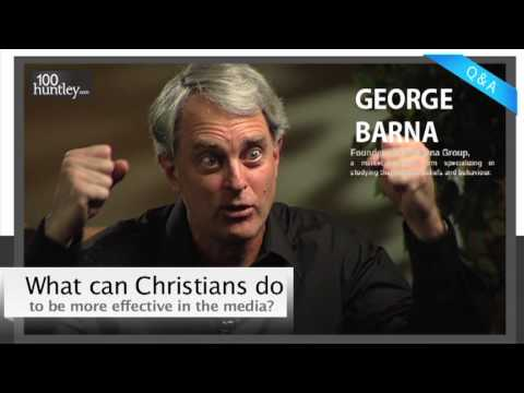 What Can Christians do to be More Effective in Media? - George Barna