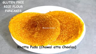 Khatta Puda~Chawal Atta Cheela Chilla /Pudlas (Savory Rice Flour Pancakes)Video Recipe