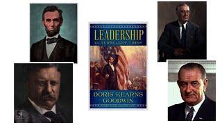 Doris Kearns Goodwin on Presidential Leadership