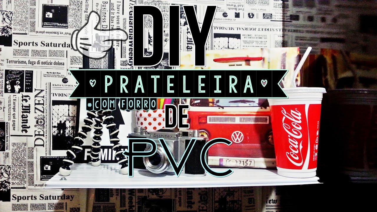 DIY Prateleira com forro de PVC