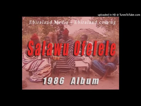 Ebira Music: Salawu Ofelele - 1986 Record. Vol 1. Download For free.