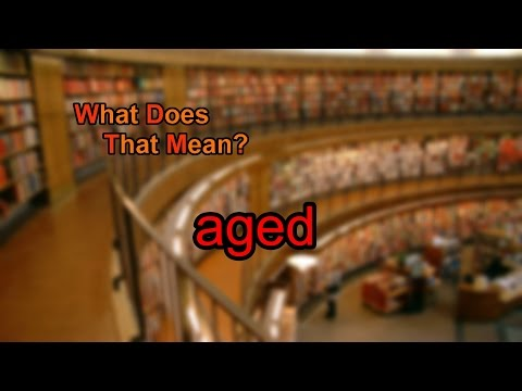 What does aged mean?