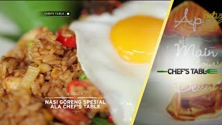 Video Chef's Table - Main Course - Nasi Goreng Spesial Ala Chef's Table MP3, 3GP, MP4, WEBM, AVI, FLV Februari 2018