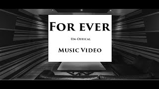 Forever - The Unofficial Music Video by Asight4soreeyez
