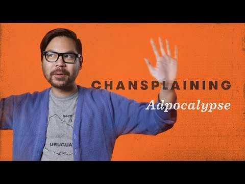 It's the Adpocalypse - Chansplaining