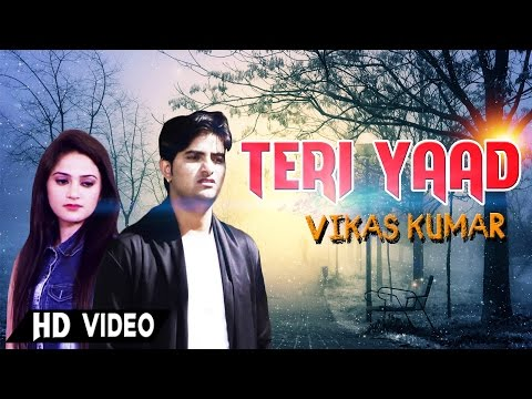 Video Teri Yaad | Vikas Kumar (Hat Ja Tau Fame ) | New Haryanvi Video Song download in MP3, 3GP, MP4, WEBM, AVI, FLV January 2017