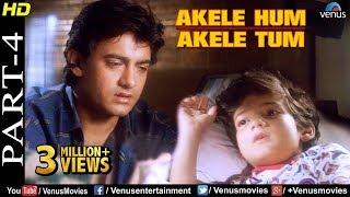 Video Akele Hum Akele Tum - Part 4   Aamir Khan & Manisha Koirala   90's Superhit Romantic Movie MP3, 3GP, MP4, WEBM, AVI, FLV November 2018