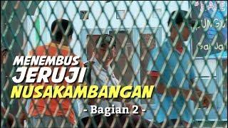 Download Video Menembus Jeruji Nusakambangan (Bag. 2) MP3 3GP MP4
