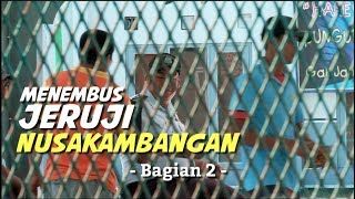 Video Menembus Jeruji Nusakambangan (Bag. 2) MP3, 3GP, MP4, WEBM, AVI, FLV Juni 2019