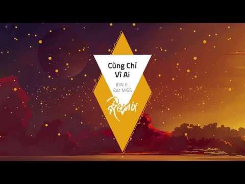 New Song | Cũng Chỉ Vì Ai - Jon ft Đạt Miss || Lyrics Video - Thời lượng: 3 phút, 10 giây.