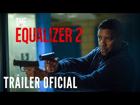 The Equalizer 2 - Tráiler Oficial HD en español?>