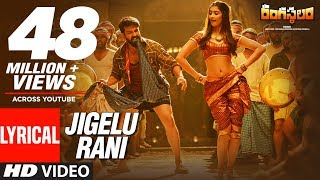 Video Jigelu Rani Lyrical Video Song || Rangasthalam Songs || Ram Charan, Samantha, Devi Sri Prasad MP3, 3GP, MP4, WEBM, AVI, FLV Maret 2018