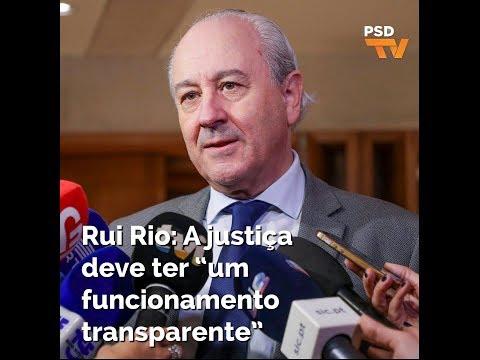 """Rui Rio: A justiça deve ter """"um funcionamento transparente"""""""