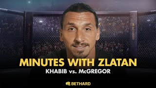 Video Minutes with Zlatan - Khabib vs McGregor MP3, 3GP, MP4, WEBM, AVI, FLV Oktober 2018