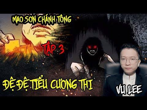 Mao Sơn Chánh Tông - ĐỆ ĐỆ TIỂU CƯƠNG THI - Tập 3 | Vu Lee - Thời lượng: 34 phút.