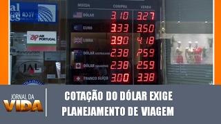 Cotação do dólar exige planejamento de viagem - Jornal da V...
