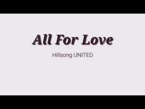 All For Love - Hillsong UNITED (Lyrics)