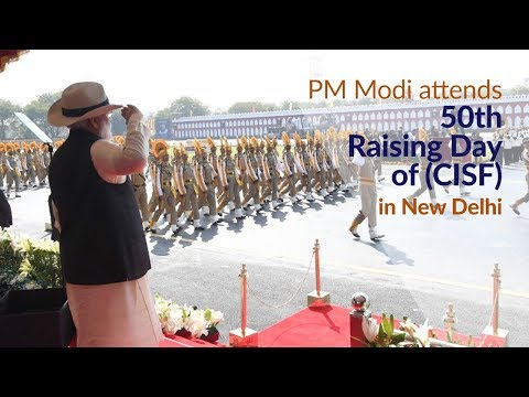 PM Modi attends the 50th Raising Day of Central Industrial Security Force (CISF) in New Delhi   PMO