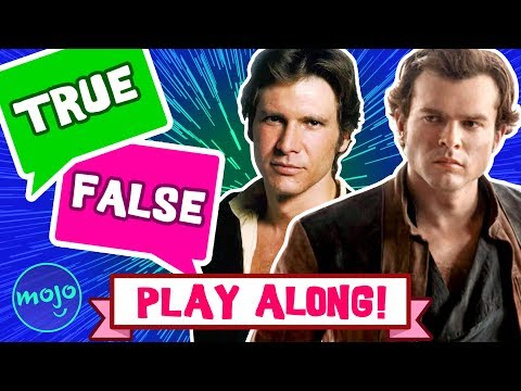 True or False - Test your HAN SOLO Knowledge