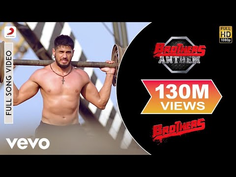 Brothers Anthem latest hindi Video from Hindi movie Brothers